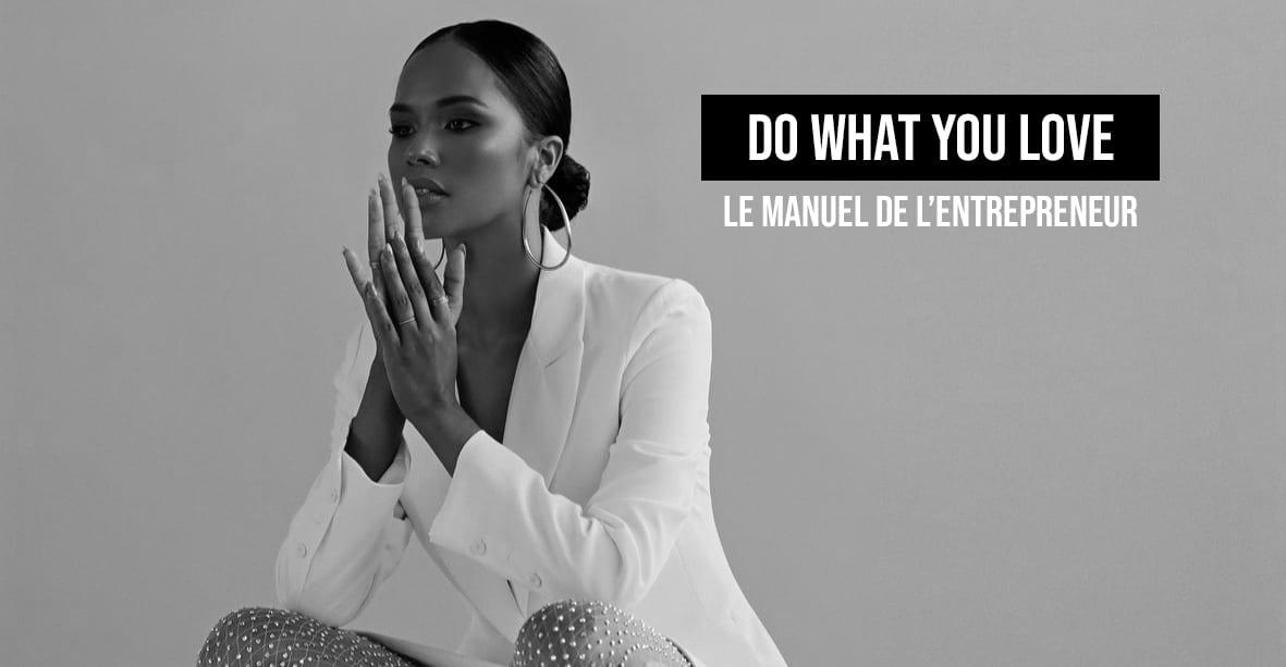 Do What You Love – Le Précieux Guide Que Toute Business Woman Se Doit D'Avoir
