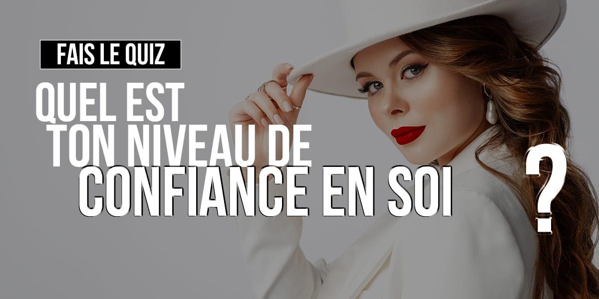 Read more about the article Quiz • Quel Est Ton Niveau de Confiance En Soi ?
